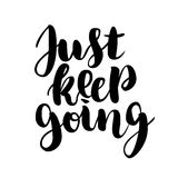 Just keep going lettering quote card. Vector illustration with slogan. Template design for poster, greeting card Stock Photography