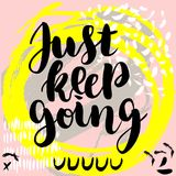 Just keep going. Vector hand drawn brush lettering on colorful background. Motivational quote for postcard, social media, ready to use. Abstract backgrounds Royalty Free Illustration