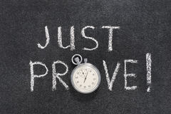Just prove watch. Just prove exclamation handwritten on chalkboard with vintage precise stopwatch used instead of O Stock Image