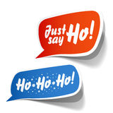 Just Say Ho! Speech bubbles. Stock Photography
