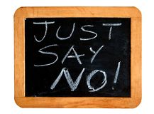Just Say No. Written on blackboard Royalty Free Stock Photography