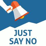 JUST SAY NO Announcement. Hand Holding Megaphone With Speech Bubble stock illustration