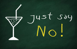 Just say no. On the blackboard draw glass and write Just say no Royalty Free Stock Photography