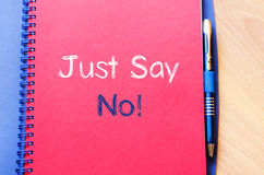 Just say no text concept on notebook Royalty Free Stock Images