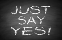 Just say yes Stock Images