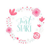 Just start. Motivation phrase handwritten in floral wreath frame with pastel pink flowers berries and leaves. Vector Stock Photos