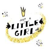Juste une petite fille Lettrage tiré par la main avec la couronne de bande dessinée, les chaussures et la texture d'or de scintil illustration stock