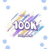100K folllowers thank yoy. Vector social media template. 100k followers thank you social media template. Banner for internet networks with brush lines stock illustration
