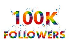 100K Followers. Design template for social network and follower. Web user celebrates a large number of subscribers or followers Royalty Free Stock Image