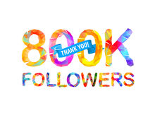 800K followers. Thank you!. 800K eight hundred thousand followers. Thank you! Triangular vector letters royalty free illustration