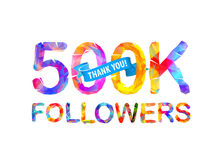 500K followers. Thank you!. 500K five hundred thousand followers. Thank you! Triangular vector letters stock illustration
