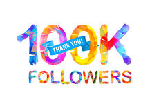100K followers. Thank you!. 100K one hundred thousand followers. Thank you! Triangular vector letters stock illustration