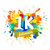 1k followers. Splash paint inscription. 1k, one thousand followers. Splash paint vector inscription Stock Illustration