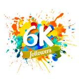 6k followers. Splash paint inscription. 6k, six thousand followers. Splash paint inscription stock illustration
