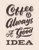 Kaffe är alltid en bra affisch för citationstecken för typografi för bokstäver för idétappninghand Royaltyfri Foto