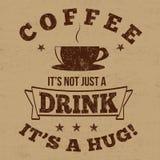 Kaffee es ` s nicht gerade ein Getränk es ` s ein Umarmungstypographie-Druckdesign Stockbild