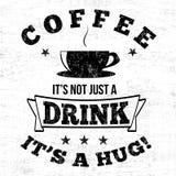 Kaffee es ` s nicht gerade ein Getränk es ` s ein Umarmungstypographie-Druckdesign Lizenzfreie Stockfotografie