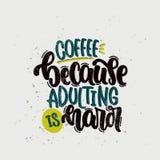 Kaffee, weil das Adulting hart ist lizenzfreie abbildung