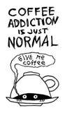 Kaffeesucht ist gerade normal Lustiges von Hand gezeichnetes Plakat mit nettem Monster unter Schale Beschriften des Zitats Auch i stockbilder