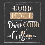 Kalligrafistilcitationstecken om kaffe - det bra folket dricker bra kaffe stock illustrationer