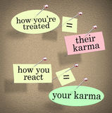 Karma How Youre Treated Others You React Treatment Saying. How you're treated equals their karma while how you react is your own karma, a saying on pieces of Stock Image