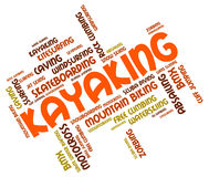 Kayaking Word Indicates Water Sport And Canoeing Royalty Free Stock Images