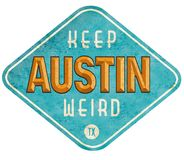 Keep Austin Weird Sign. Rustic Vintage Road Highway Tin Metal Teal Worn Texas SXSW royalty free stock photos