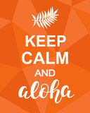 Keep Calm and Aloha. Inspirational quote on orange paper background. Motivational funny poster. Modern calligraphy phrase. Good for Wall art decor, T shirt Royalty Free Stock Image