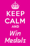 Keep Calm And Win A Medals Stock Photo