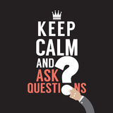 Keep Calm And Ask Question. Stock Photo
