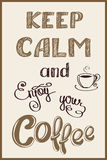 Keep calm background. Keep calm and enjoy you coffee , hand drawn, vector background on black Stock Photography