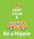 Keep Calm and Be a Hippie Royalty Free Stock Photo