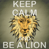Keep calm and be a lion Stock Images