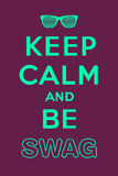 Keep calm and be swag. Jacking of Keep calm and carry on Royalty Free Stock Photos