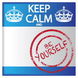 Keep Calm And Be Yourself Badge. A keep calm and be yourself badge isolated on a white background Royalty Free Stock Images