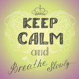 Keep calm and breathe slowly poster,. Hand drawing vector Stock Image