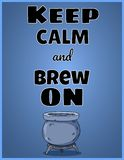 Keep calm and brew on. Wiccan poster design with magic cauldron. Keep calm and brew on. Wiccan poster design with cauldron vector illustration