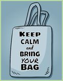 Keep calm and bring your own bag every day. Motivational phrase poster. Ecological and zero-waste product. Go green living stock photography