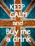 Keep Calm and Buy me a Drink. United Kingdom (British Union jack) flag background, hand drawing with chalk on blackboard, vintage concept Stock Photography
