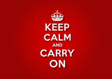Keep Calm and Carry On. Illustration of a poster from the United Kingdom, created during World War II Royalty Free Stock Images