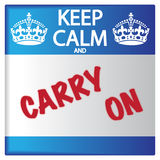 Keep Calm And Carry On Label Stock Images