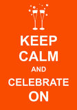 Keep Calm and Celebrate On. Keep calm and celebrate your special occasion parody poster Stock Photo