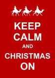 Keep Calm and Christmas On Stock Image