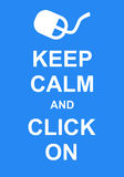 Keep Calm and Click On royalty free illustration
