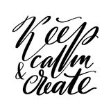 Keep calm and create words. Hand drawn creative calligraphy and brush pen lettering, design for holiday greeting cards. Prints, t-shirts and invitations Royalty Free Stock Photos