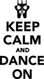 Keep Calm and Dance on Ballet Stock Images
