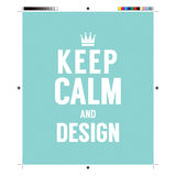 Keep Calm And Design With Print Calibration Elements Royalty Free Stock Image