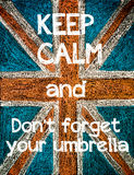 Keep Calm and Don't Forget your Umbrella Royalty Free Stock Image