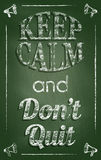 Keep calm and don't quit Stock Photo