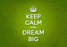 Keep Calm and Dream Big Royalty Free Stock Photos